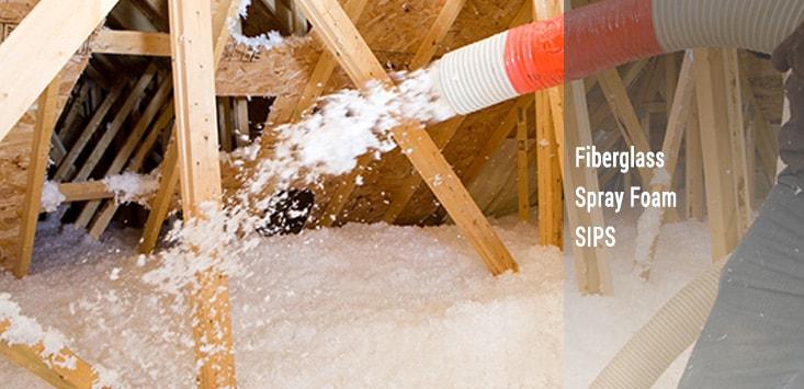 attic insulation - blown in fiberglass, spray foam, SIPS