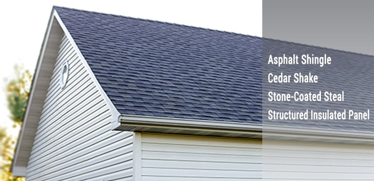 roofing - asphalt shingle, cedar shake, stone coated steel, structured insulated panels