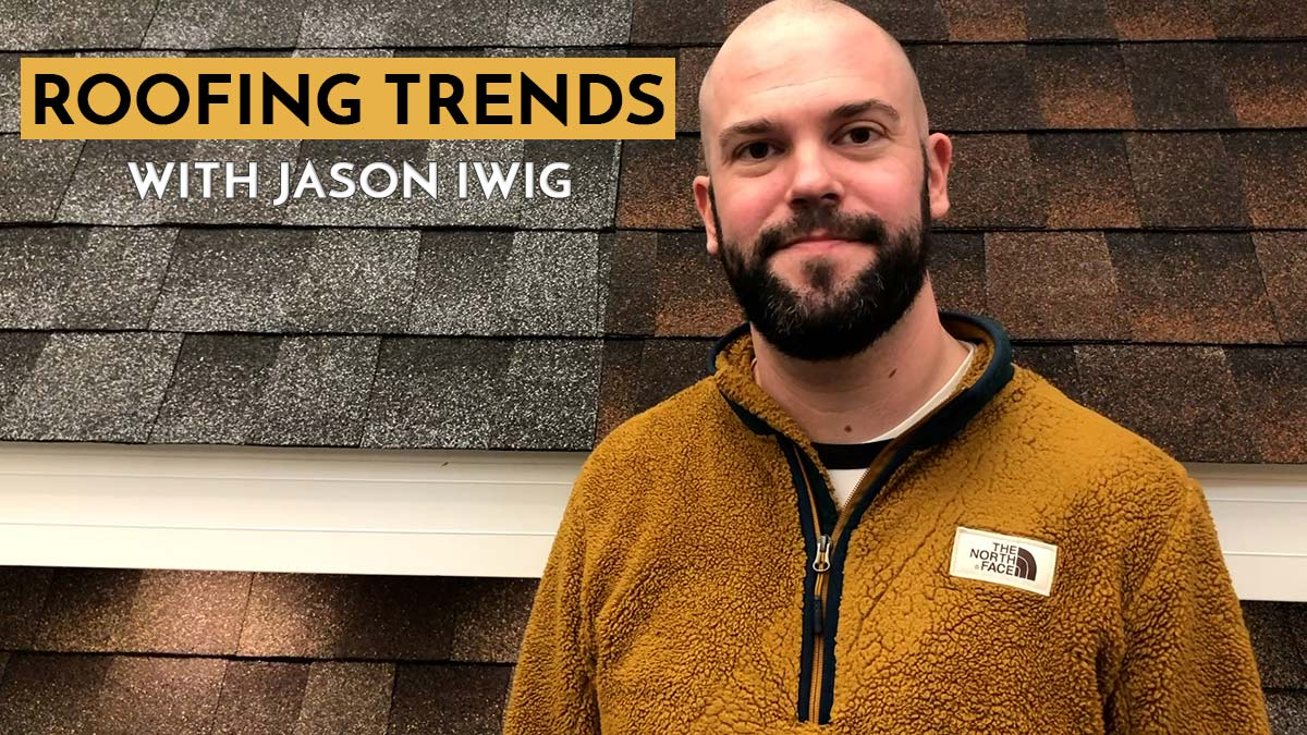 Roofing Trends With Jason Iwig