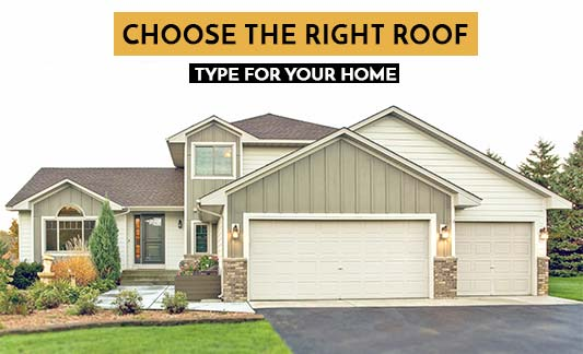 Choose the Right Roof Type for Your Home